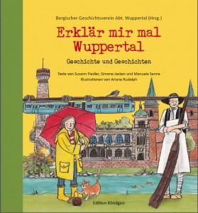 Erklär mir mal Wuppertal Geschichte und Geschichten