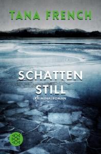 Tana French | Schattenstill  Fischer Verlag